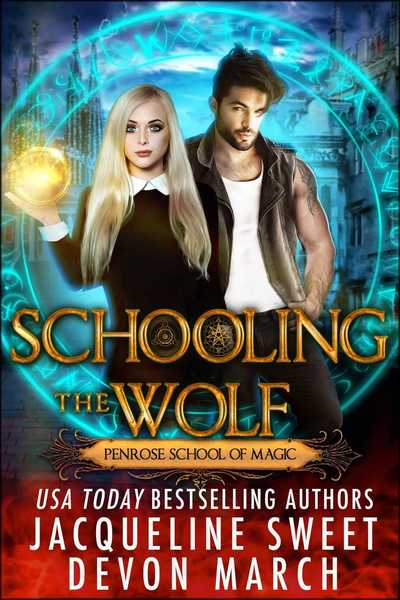 Schooling the Wolf: A Penrose School of Magic story by Jacqueline Sweet