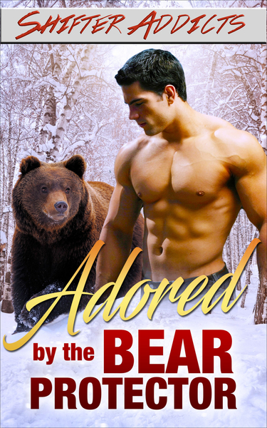 Adored by the Bear Protector by Anastasia ShifterAddict