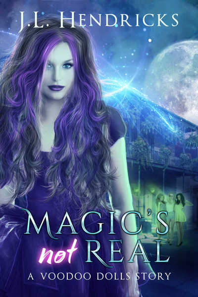 Magic's Not Real by J.L. Hendricks