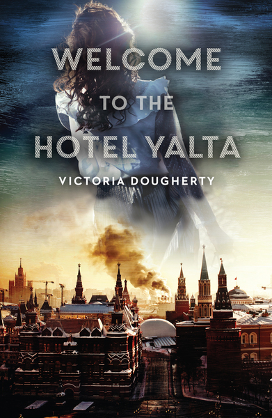 Welcome to the Hotel Yalta by Victoria Dougherty
