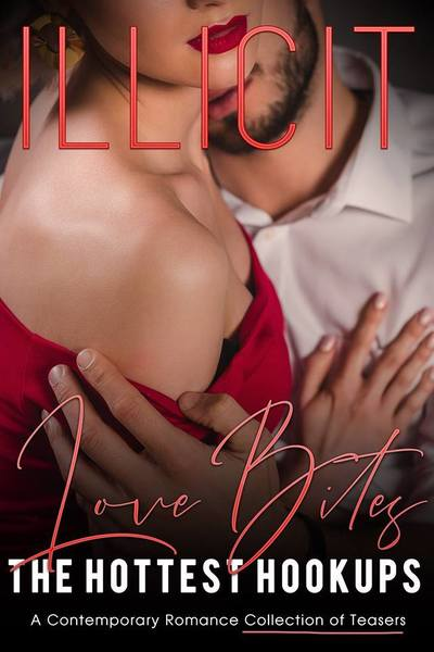 Illicit Love Bites: A Contemporary Romance Collection of Teasers by Stephanie Morris