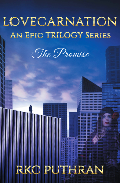 LOVECARNATION - An Epic TRILOGY Series: Book 1 - The Promise (preview) by RKC Puthran