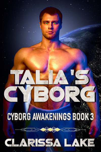 Talia's Cyborg by Clarissa Lake