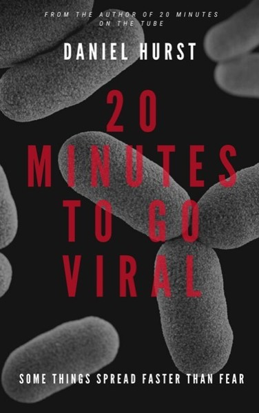 20 Minutes To Go Viral by Daniel Hurst