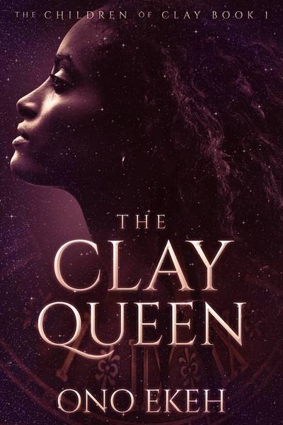 The Clay Queen (2ed) by Ono Ekeh