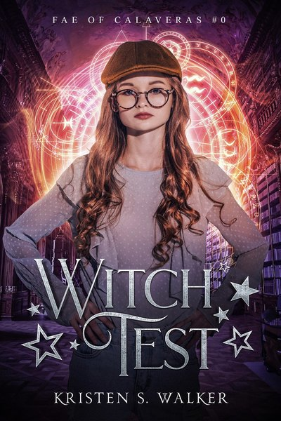 Witch Test (Fae of Calaveras #0) by Kristen S Walker