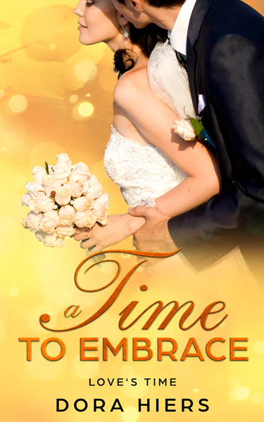 A Time to Embrace by Dora Hiers
