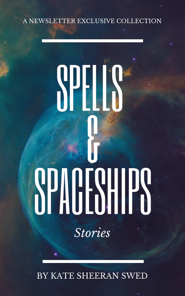 Spells & Spaceships: Stories by Kate Sheeran Swed