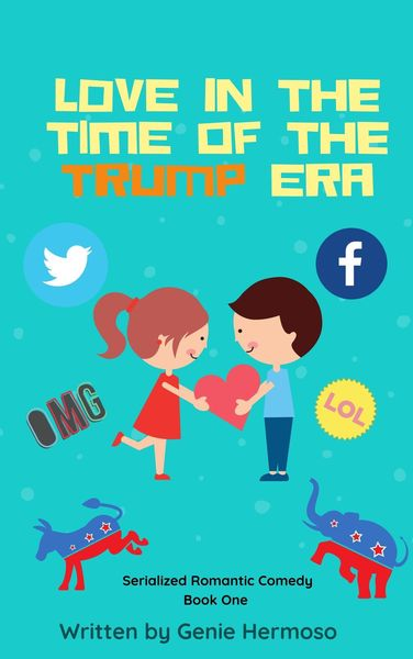 Love in the Time of the Trump Era Book 1 by Genie Hermoso