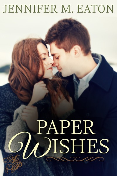 Paper Wishes by Jennifer M. Eaton