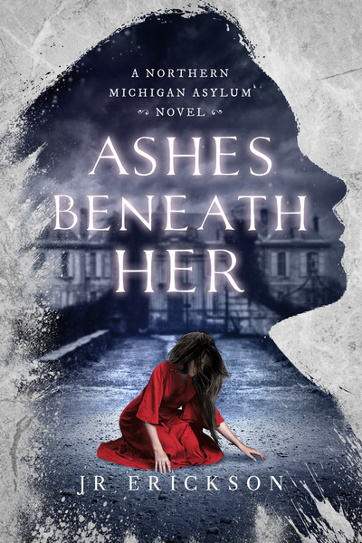 Ashes Beneath Her by J.R. Erickson