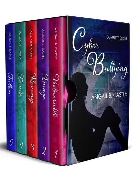 Cyber Bullying Complete Series: High School Cyberbullying Complete Box Set by Abigail B. Castle