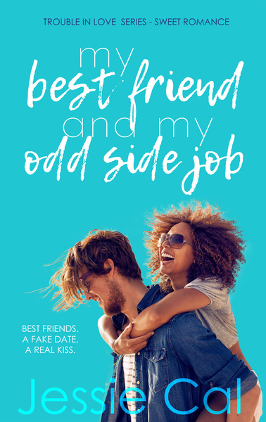 My Best Friend and My Odd Side Job by Jessie Cal