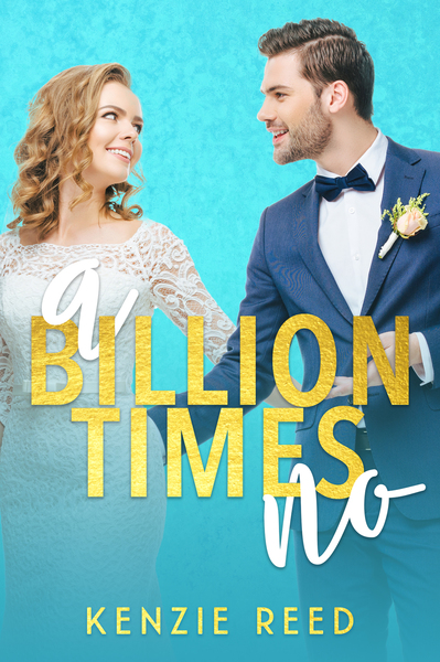 A Billion Times No by Kenzie Reed