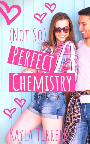 (Not So) Perfect Chemistry by Kayla Tirrell