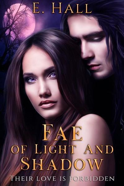 Fae of Light and Shadow by E. Hall