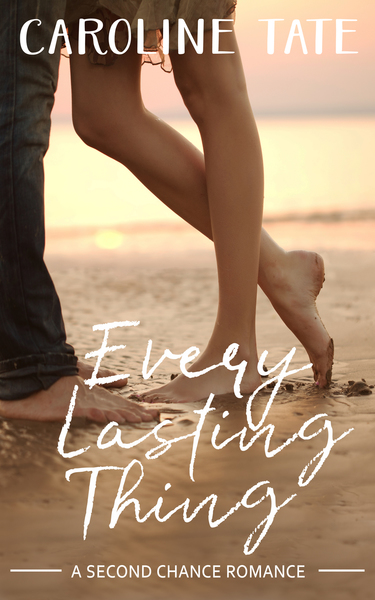 Every Lasting Thing by Caroline Tate