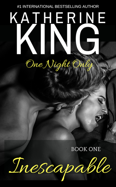 Inescapable Book One (One Night Only) by Katherine King