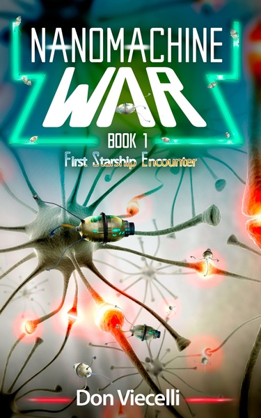 Nanomachine War - Book 1 by Don Viecelli