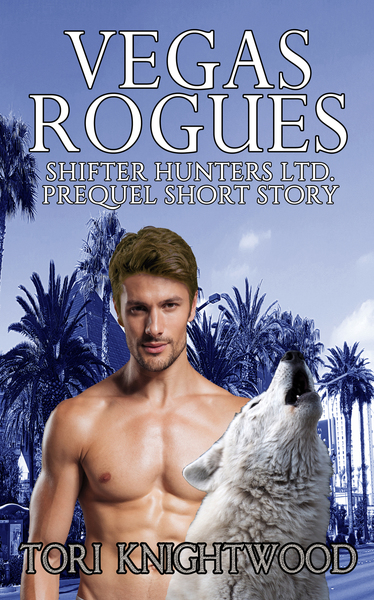 Vegas Rogues by Tori Knightwood