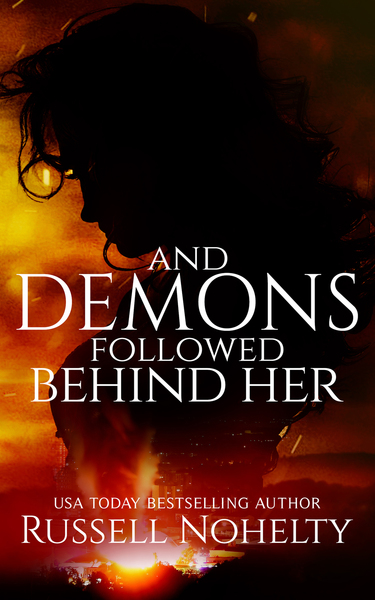 And Demons Followed Behind Her by Russell Nohelty