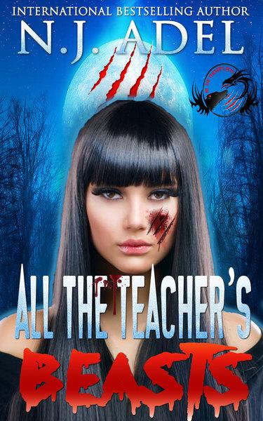 All the Teacher's Beasts by N.J. Adel