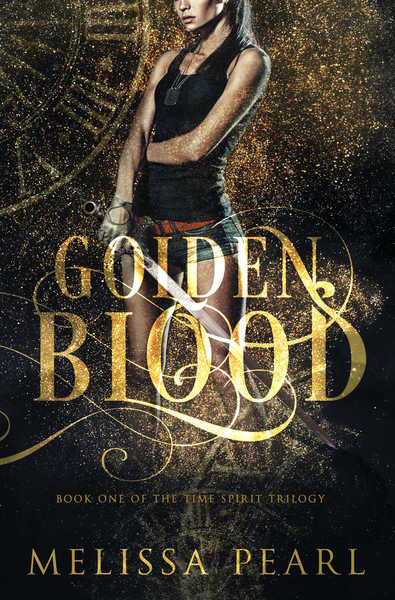 Golden Blood (The Time Spirit Trilogy, #1) by Melissa Pearl