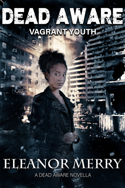 Dead Aware: Vagrant Youth by Eleanor Merry