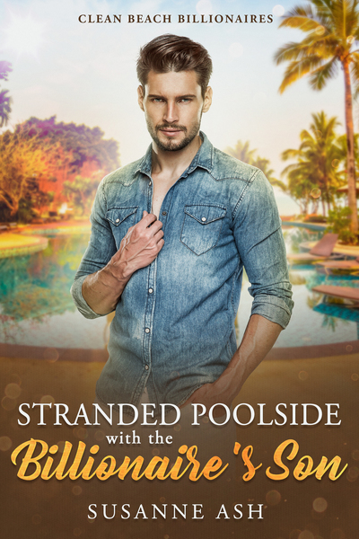 Stranded Poolside With The Billionaire's Son by Susanne Ash