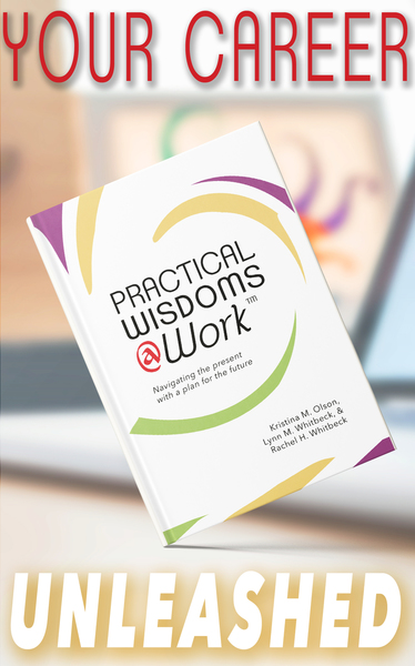Practical Wisdoms @ Work by Lynn M. Whitbeck