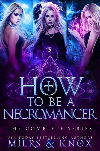 How to Be A Necromancer : The Complete Series by Graceley Knox