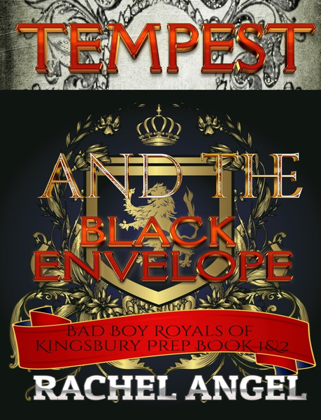 Tempest and The Black Envelope (Bad Boy Royals of Kingsbury Prep 1 and 2) by Rachel Angel