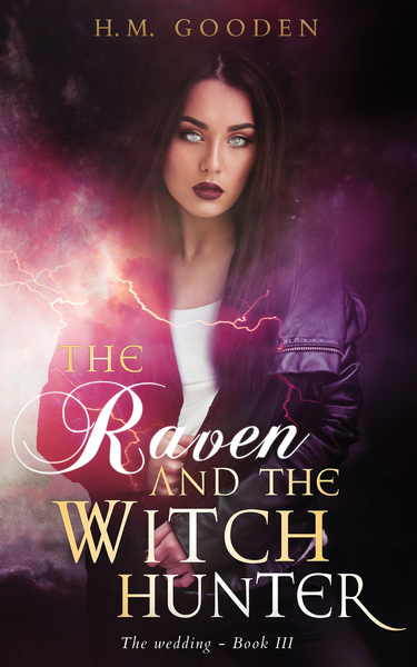 The Raven and The Witch Hunter: Volume 3 The Wedding by H. M. Gooden