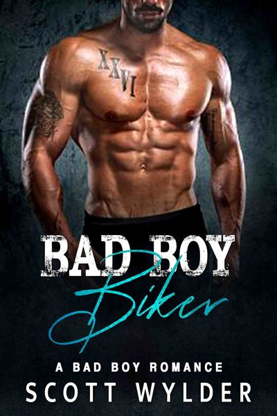 The Bad Boy Biker by Scott Wylder