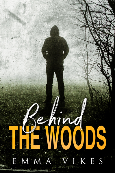 Behind The Woods by Emma Vikes