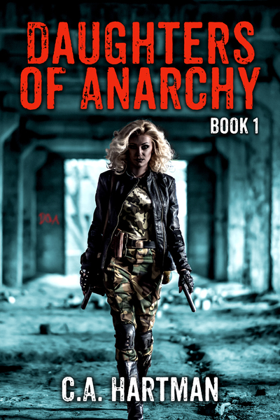 Daughters of Anarchy: Book 1 by C.A. Hartman