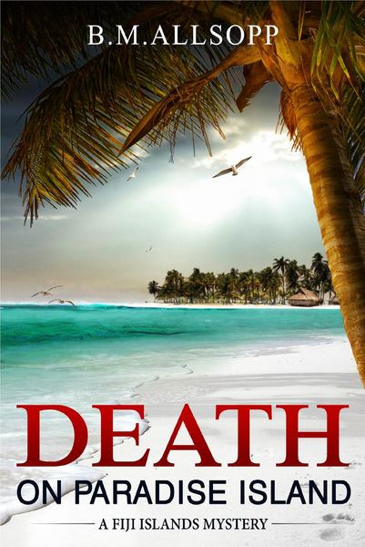 Death on Paradise Island - Sample by B.M. Allsopp