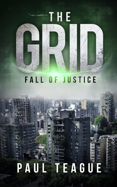The Grid 1: Fall of Justice by Paul Teague