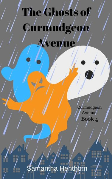 The Ghosts of Curmudgeon Avenue by Samantha Henthorn