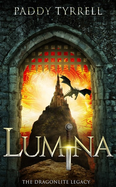 Lumina: The Dragonlite Legacy Volume 1 by Paddy Tyrrell