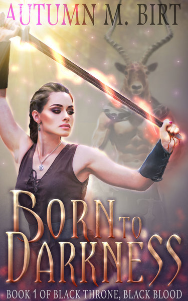 Born to Darkness by Autumn M. Birt