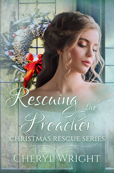 Rescuing the Preacher by Cheryl Wright