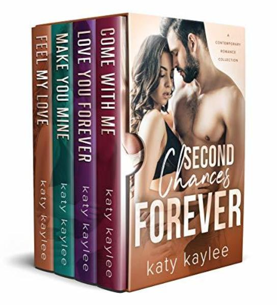 Second Chances Forever: A Contemporary Romance Collection by Katy Kaylee