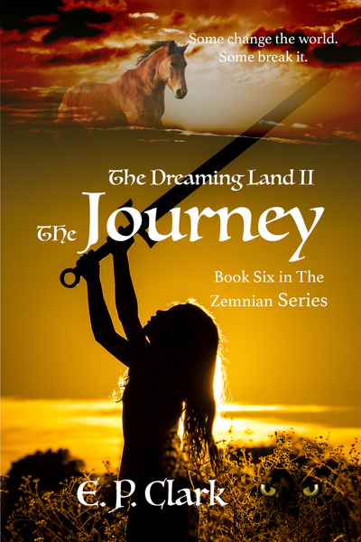 The Dreaming Land II: The Journey by E.P. Clark