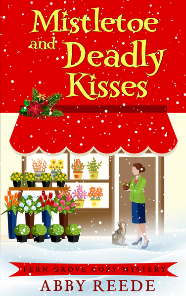 Mistletoe and Deadly Kisses by Abby Reede