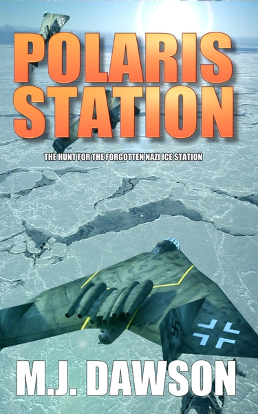 Polaris Station - The Hunt for the Forgotten Nazi Ice Station by M.J. Dawson