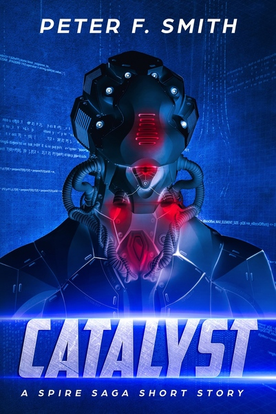 Catalyst; A Spire Saga Short by Peter F. Smith