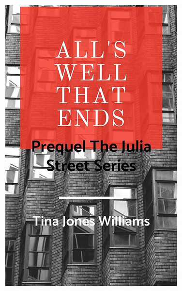 All's Well That Ends by Tina Jones Williams