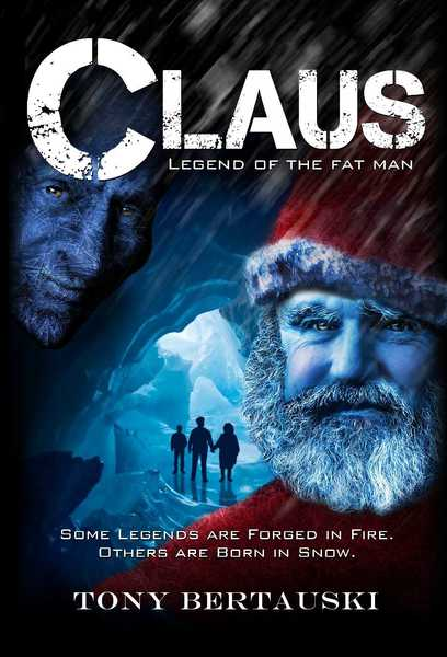 Claus: Legend of the Fat Man (A Science Fiction Adventure) by Tony Bertauski