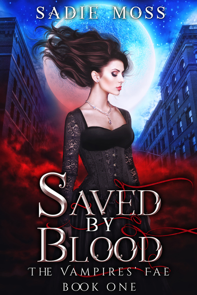 Saved by Blood by Sadie Moss